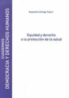 equidad y derecho a la proteccion de la salud-alejandra zuñiga fajuri-9788415834298