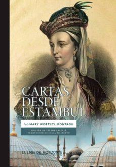 Descarga gratuita de libros pda. CARTAS DESDE ESTAMBUL  9788415958598 (Literatura española)