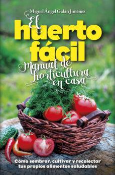 el huerto fácil. manual de horticultura en casa-miguel angel galan jimenez-9788416002498