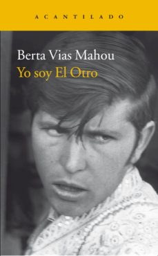 yo soy el otro (xxvi premio torrente ballester de narrativa)-berta vias mahou-9788416011698