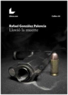 Foro de descarga de libros electrónicos en pdf LLOVIÓ LA MUERTE 9788416616398 FB2
