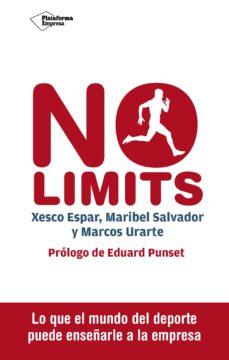 no limits: lo que el mundo del deporte puede enseñarle a la empresa-xesco espar-maribel salvador-marcos urarte-9788416620098