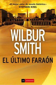 el ultimo faraon-wilbur smith-9788416634798