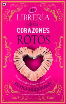 Descarga gratuita de libros epub para android LA LIBRERÍA DE LOS CORAZONES ROTOS  (Literatura española) 9788416673698 de PETRA HULSMANN