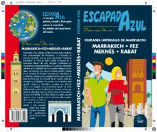 ciudades imperiales de marruecos: rabat-fez-marrakech-meknes 2017 (2ª ed.) (escapada azul)-9788416766598