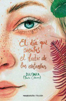 Descargas gratis de libros reales EL DÍA QUE SIENTAS EL LATIR DE LAS ESTRELLAS  de DULCINEA in Spanish