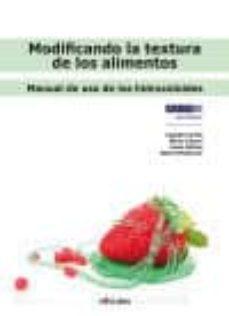 Descargar MODIFICANDO LA TEXTURA DE LOS ALIMENTOS: MANUAL DE USO DE LOS HIDROCOLOIDES gratis pdf - leer online