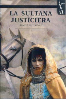 la sultana justiciera-jamila al hassani-9788416967698