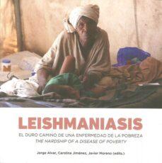 Libro pdf descargador LEISHMANIASIS: EL DURO CAMINO DE UNA ENFERMEDAD DE LA POBREZA en español