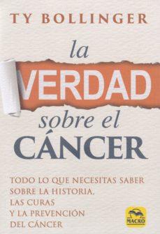 Libros en pdf gratis descargables LA VERDAD SOBRE EL CANCER 9788417080198