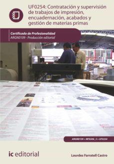 contratación y supervisión de trabajos de impresión, encuadernación, acabados y gestión de materias primas. argn0109 (ebook)-9788417224998