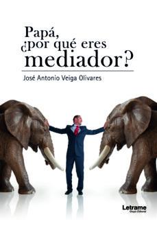 papá, ¿por qué eres mediador? (ebook)-jose antonio veiga olivares-9788417542498