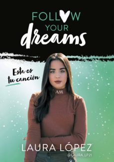 esta es tu canción (follow your dreams 2) (ebook)-laura lopez-9788417671198