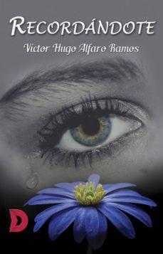recordándote (ebook)-víctor hugo alfaro ramos-9788417799298