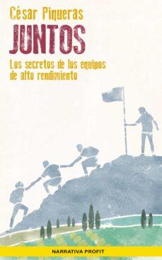 Ebooks gratis descargar pdf en ingles JUNTOS: LOS SECRETOS DE LOS EQUIPOS DE ALTO RENDIMIENTO de CÉ PIQUERAS GÓMEZ DE ALBACETE in Spanish