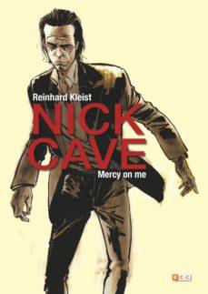 Relaismarechiaro.it Nick Cave: Mercy On Me (2a Edición) Image