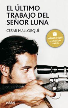 Descargar EL ULTIMO TRABAJO DEL SEÃ'OR LUNA gratis pdf - leer online