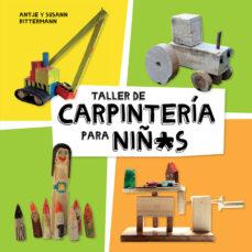 Descargar gratis libros j2ee pdf TALLER DE CARPINTERIA PARA NIÑ*S 9788425230998 (Spanish Edition) de ANTJE RITTERMANN, SUSAN RITTERMANN