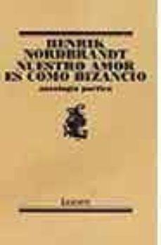 Relaismarechiaro.it Nuestro Amor Es Como Bizancio: Antologia Poetica Image