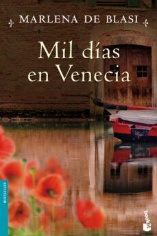 Descargas gratuitas de libros electrónicos móviles MIL DIAS EN VENECIA de MARLENA DE BLASI 9788427037298