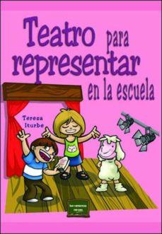 Descargar TEATRO PARA REPRESENTAR EN LA ESCUELA gratis pdf - leer online