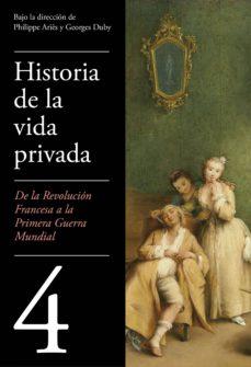 de la revolución francesa a la primera guerra mundial (historia de la vida privada 4) (ebook)-george duby-philippe aries-9788430619498
