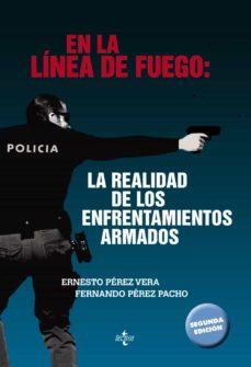 Viamistica.es En La Linea De Fuego: La Realidad De Los Enfrentamientos Armados (2ª Ed.) Image