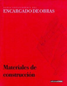 nueva enciclopedia del encargado de obras: materiales de construc cion (vol. 2)-9788432926198