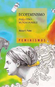 ecofeminismo: para otro mundo posible-alicia h. puleo-9788437627298