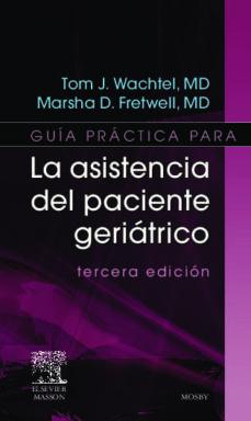 Libros pdf descargables gratis GUIA PRACTICA PARA LA ASISTENICA DEL PACIENTE GERIATRICO (3ª ED.) 9788445819098 RTF ePub
