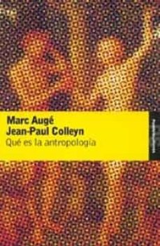 que es la antropologia-marc auge-jean-paul colleyn-9788449317798