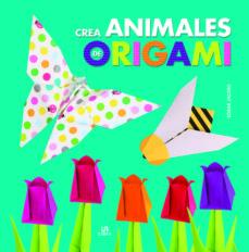 Descargar google google book CREA ANIMALES DE ORIGAMÍ DJVU