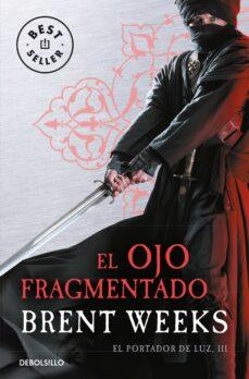 Foro para descargar libros electrónicos EL OJO FRAGMENTADO (EL PORTADOR DE LUZ 3) (Literatura española) 9788466329798