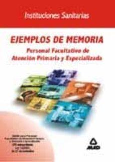 EJEMPLOS DE MEMORIA: PERSONAL FACULTATIVO DE ATENCION PRIMARIA Y ESPECIALIZADA - VV.AA. | Adahalicante.org