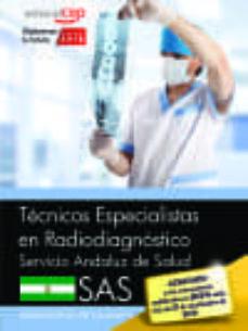 tecnicos especialistas en radiodiagnostico. servicio andaluz de salud (sas). simulacros de examen-antonio lopez gutierrez-9788468171098