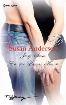 juego sucio / eso que llaman amor-susan andersen-9788468792798