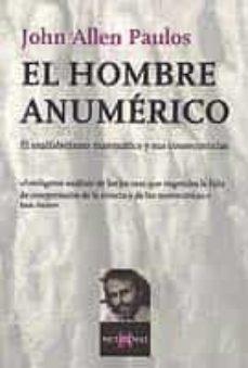 el hombre anumerico: analfabetismo matematico y sus consecuencias-john allen paulos-9788472231498