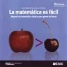 la matematica es facil: manual de matematica basica para gente de letras (2ª edicion revisada y actualizada)-jose manuel casteleiro villalba-9788473566698