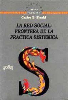 la red social: fronteras de la practica sistemica-carlos e. sluzki-9788474325898