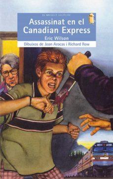 assassinat en el canadian express-eric wilson-9788476603598
