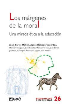 los margenes de la moral: una mirada etica a la educacion-joan-carles melich-9788478279098