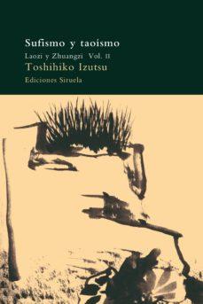 sufismo y taoismo (vol. ii): laozi y zhuangzi-toshihiko izutsu-9788478443598