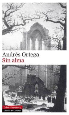 Descargar libros gratis en formato pdf SIN ALMA RTF MOBI PDB 9788481099898 (Spanish Edition) de ANDRES ORTEGA
