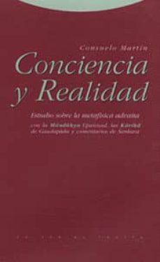 conciencia y realidad: estudio sobre la metafisica advaita con la mandukya upanisad, las karikas de guadapada y el bhasya de sankara-consuelo martin-9788481642698
