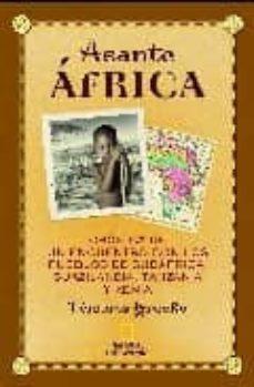 asante africa: cronica de un encuentro con los pueblos de sudafri ca, suazilandia, tanzania y kenia-temoris grecko-9788482984698