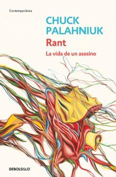 Descargas gratuitas de ibook para iphone RANT: LA VIDA DE UN ASESINO 9788484506898 de CHUCK PALAHNIUK FB2