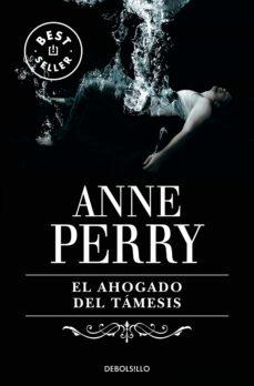 Descargar libro gratis en línea EL AHOGADO DEL TAMESIS 9788484509998 PDB de ANNE PERRY en español