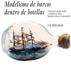 Descargar ebooks google kindle MODELISMO DE BARCOS DENTRO DE BOTELLAS: CONSTRUYA SU PROPIO MODEL O A ESCALA DE UN BARCO LEGENDARIO DENTRO DE UNA BOTELLA de F. R. BERCHEM en español 9788487756498