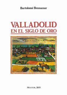 Vinisenzatrucco.it Valladolid En El Siglo De Oro (Edición Facsímil) Image