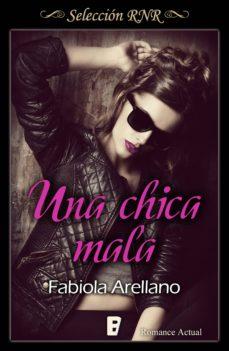 una chica mala (solo chicas 1) (ebook)-fabiola arellano-9788490696798